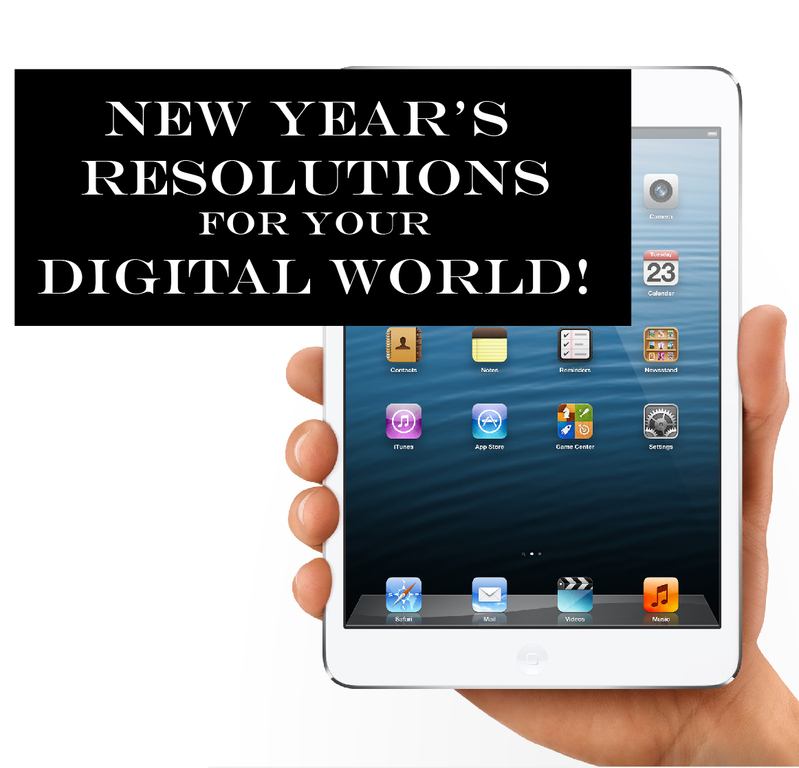 New Years Resolution for Your Digital World!